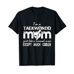 Taekwondo Mom Except Much Cooler Martial Arts Fighting Tee