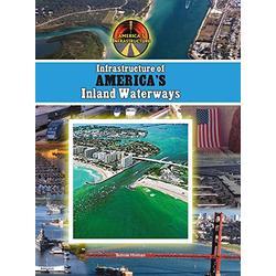 Infrastructure of America's Inland Waterways (America's Infrastructure)