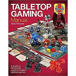 Tabletop Gaming Manual: A guide to the diverse world of modern tabletop games (Haynes Manuals)