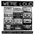 WE'RE LOUD (90s Cassette Punk Unknowns) by Various (2015-10-15)