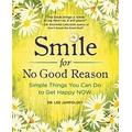 Smile for No Good Reason: Simple Things You Can Do to Get Happy NOW by Lee Jampolsky (September 26,2014)