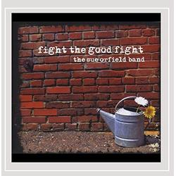 Fight the Good Fight by The Sue Orfield Band (2013-07-25)