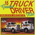 16 Greatest Truck Driving Hits by 16 Greatest Truck Drivin' Hits (2006-05-03)