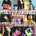 Latest Writs Greatest Hits: the Best of the Pretty Things By The Pretty Things (2000-02-21)