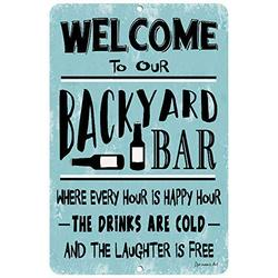Dyenamic Art Welcome to Our Backyard Bar Metal Sign - Lightweight Aluminum Home Decor - Indoor/Outdoor Metal Sign with Pre-Drilled Holes- Wall Art Decor Signs - Made in The USA,8x12 Sign