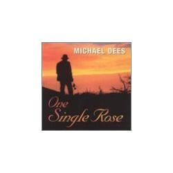 One Single Rose by Michael Dees (2002-01-22)