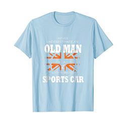 Old Man British Car ... Shirt For Women Or Men
