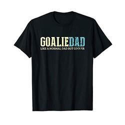 Goalie Dad Like Normal Dad But Cooler Sport Goalie T-Shirt
