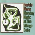 Monday Night at the Village Gate by Herbie Mann, Dave Pike, Chick Corea (2001-03-06?