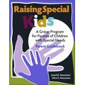Raising Special Kids (Parent Guidebook): A Group Program for Parents of Children with Special Needs