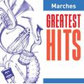 Greatest Hits: Marches / Vario by Greatest Hits: Marches