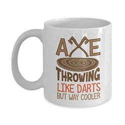 Like Darts But Way Cooler Graphic Axe Throwing Wood Target Board & Axes Coffee & Tea Mug, Accessories And Party Giftables For Pro Ax Thrower Men & Women (11oz)
