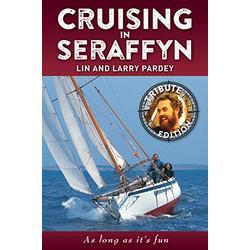 Cruising in Seraffyn, Tribute Edition