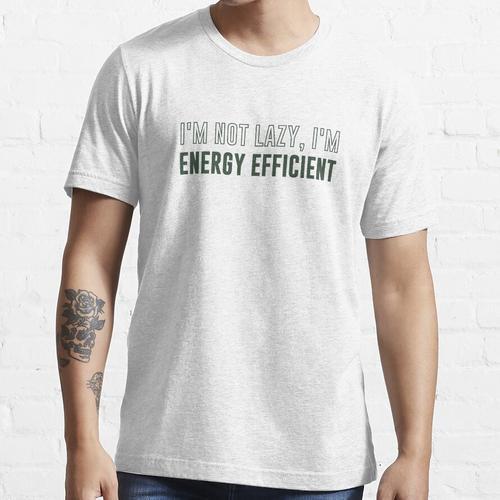 Ich bin nicht faul Ich bin energieeffizient Essential T-Shirt
