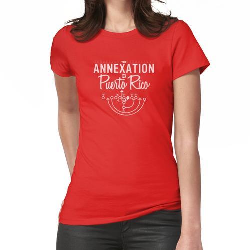 Die Annexion von Puerto Rico Frauen T-Shirt