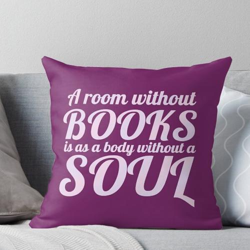 Ein Zimmer ohne Bücher Kissen