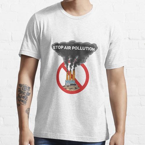 Stoppen Sie die Luftverschmutzung Essential T-Shirt