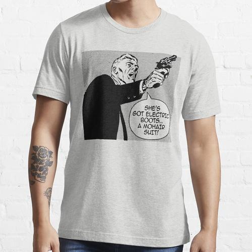 Elektrostiefel und Mohair-Anzüge! Essential T-Shirt