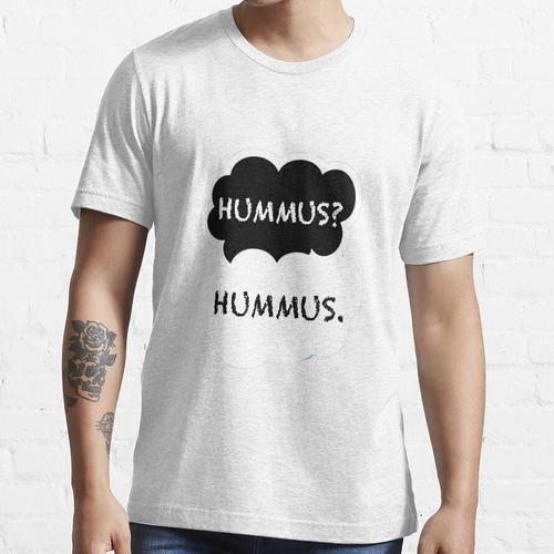 Hummus? Hummus. Essential T-Shirt