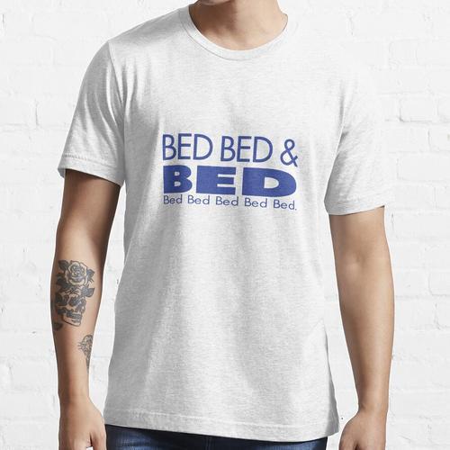 Bett, Bett und Bett Essential T-Shirt
