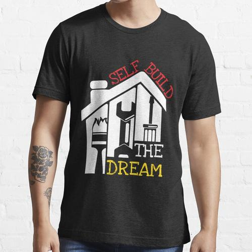 Self Build The Dream Shirt - Selbstgebautes T-Shirt - Selbstgebautes T-Shirt - Sel Essential T-Shirt