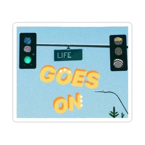 life goes on sticker Sticker