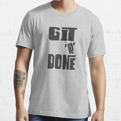 Git R Fertig, fertig, fertig Essential T-Shirt