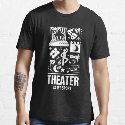 Theater ist mein Sport | Theater Essential T-Shirt