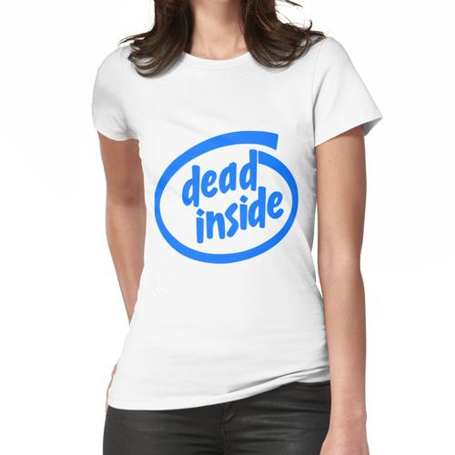 Dead Inside (Intel Inside) Frauen T-Shirt