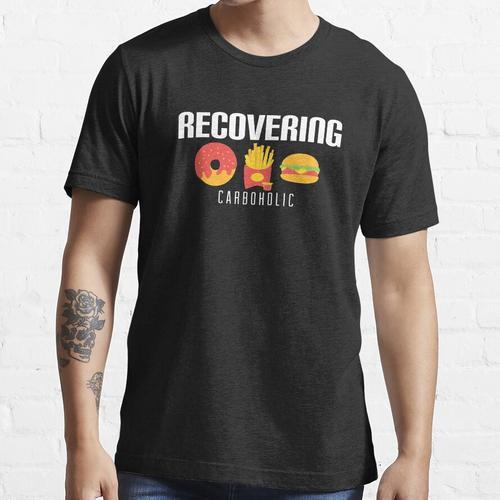 Lustige Wiederherstellung der kohlenhydratarmen kohlenhydratarmen Diät Essential T-Shirt