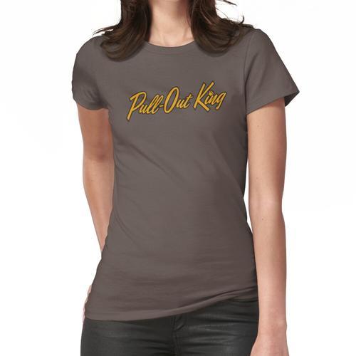 Ausziehbarer König Frauen T-Shirt
