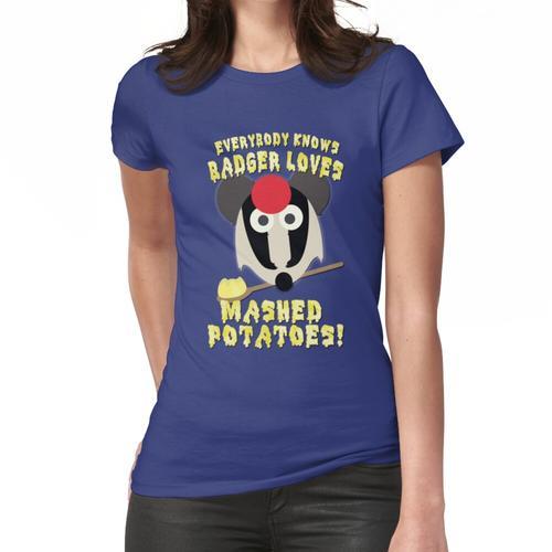 Jeder weiß, Dachs liebt Kartoffelbrei! Frauen T-Shirt