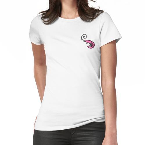 Wie viele Schrimps müssen Sie essen? Frauen T-Shirt
