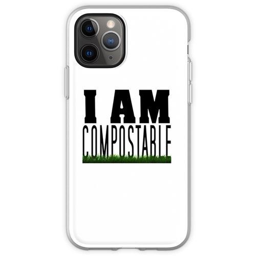 Ich bin kompostierbar. :) Flexible Hülle für iPhone 11 Pro