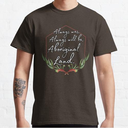Rote Kängurupfote war schon immer Aborigines Land Classic T-Shirt