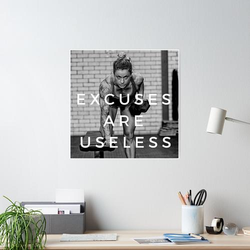 Excuses Are Useless Poster