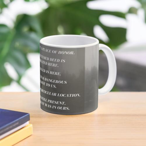 THIS PLACE IS NOT A PLACE OF HONOR mug Mug