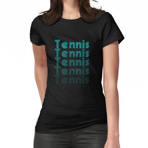 Tennis Tennis Tennis Frauen T-Shirt