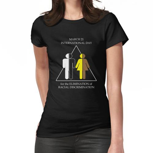 International Day for the Elimination of Racial Discrimination Frauen T-Shirt
