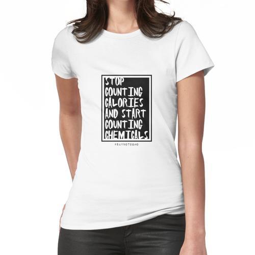 HALTE ZÄHLEN KALORIEN Frauen T-Shirt