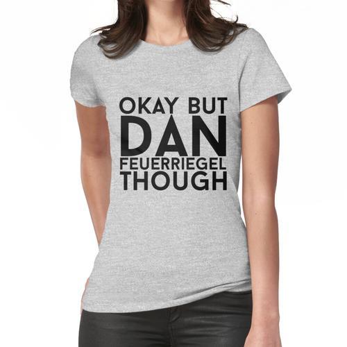 Dan Feuerriegel Frauen T-Shirt