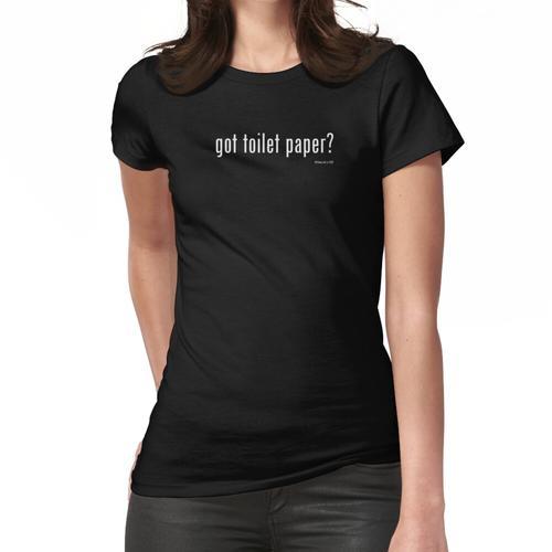 Toilettenpapier? Frauen T-Shirt