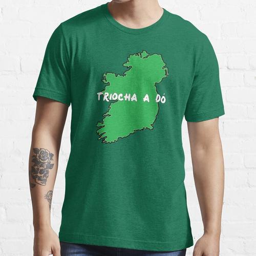 Tríocha a Dó Essential T-Shirt