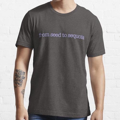 Vom Samen zum Mammutbaum Essential T-Shirt