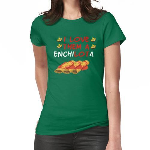 Ich liebe Enchiladas Frauen T-Shirt