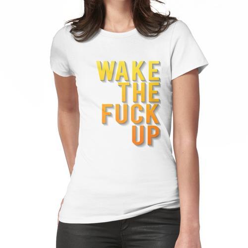 Wecke den Wecker Frauen T-Shirt