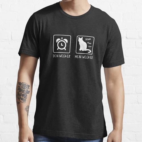 Katze Mein Wecker Dein Wecker / Katzenwecker Essential T-Shirt