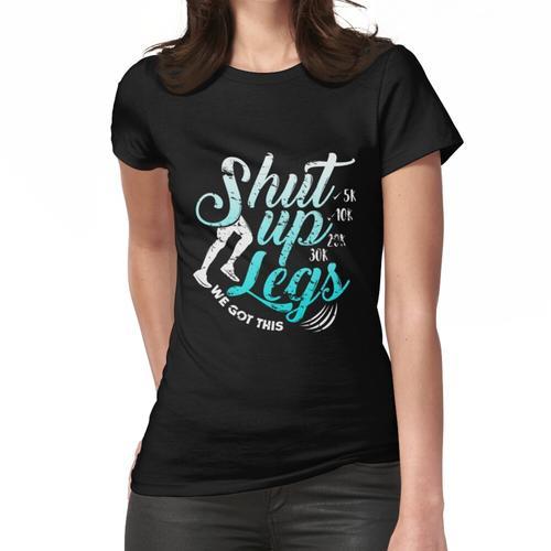 Shut up legs we got this Joggen Frauen T-Shirt