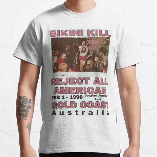 Bikini Kill Reject All American Gold Coast Classic T-Shirt