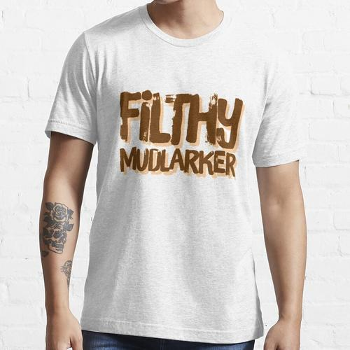 Schmutziger Mudlarker Essential T-Shirt